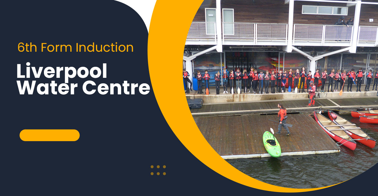 6th Form Induction Week – Liverpool Water Centre